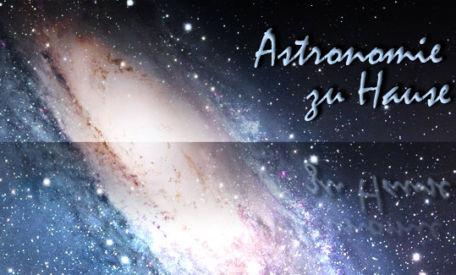 Astronomie zu Hause – Das musst du haben!