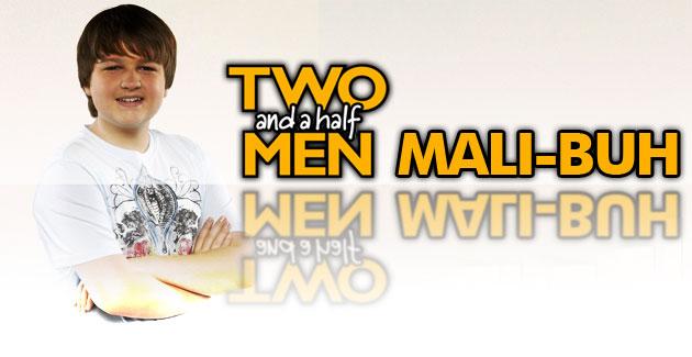 Two and a Half Men – Mali-Buh Ringtone: Knall diese Schlampe die ganze Nacht …