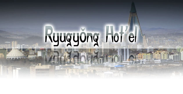 Ryugyŏng Hot'el – Das vergessene Mega-Hotel
